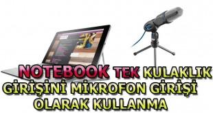 notebook tek kulaklık giriini mikrofon girişi olarak kullanma
