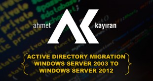 Active Directory Migration from Windows Server 2003 to 2012 Yükseltme